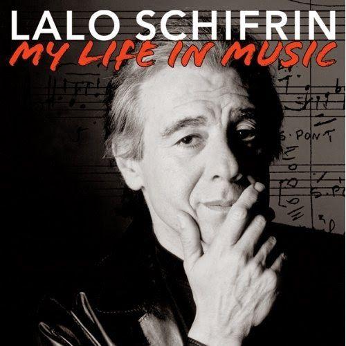 LALO SCHIFRIN | Lalo Schifrin My Life In Music