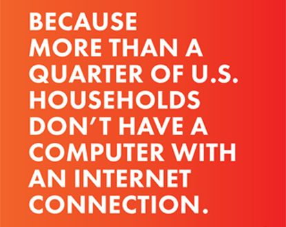 Because more than a quarter of U.S. households don't have a computer with an internet connection.  Libraries Transform. Libraries Transform