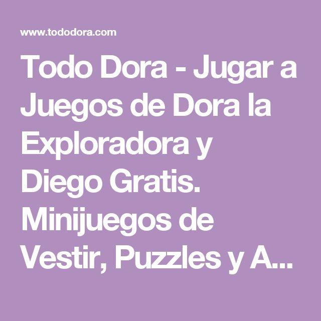 Todo Dora - Jugar a Juegos de Dora la Exploradora y Diego Gratis. Minijuegos de Vestir, Puzzles y Aventuras