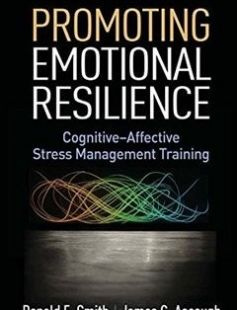 Promoting Emotional Resilience: Cognitive-Affective Stress Management Training free download by Ronald E. Smith James C. Ascough ISBN: 9781462526314 with BooksBob. Fast and free eBooks download.  The post Promoting Emotional Resilience: Cognitive-Affective Stress Management Training Free Download appeared first on Booksbob.com.
