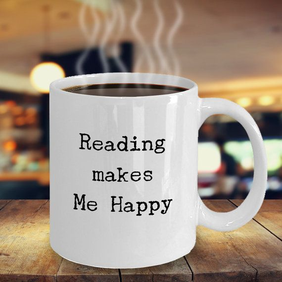 Reading Makes Me Happy Mug Best Coffee Cup for by MyLilacCreations