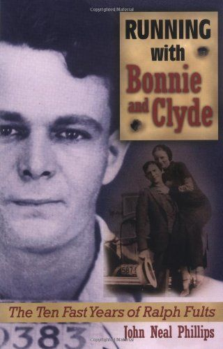 Running With Bonnie And Clyde The Ten Fast Years Of Ralph