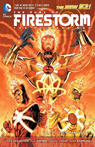 The Fury of Firestorm: The Nuclear Men Vol. 1: God Particle (The New 52) (The Fury of Firestorm: The Nuclear Man)
