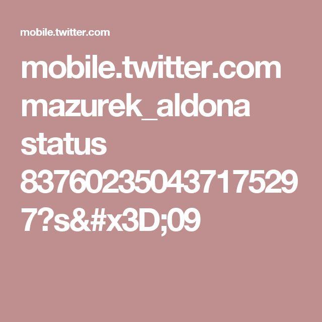 mobile.twitter.com mazurek_aldona status 837602350437175297?s=09