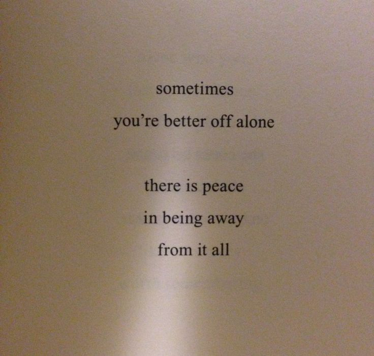 Best 25+ Better Off Alone Quotes Ideas On Pinterest