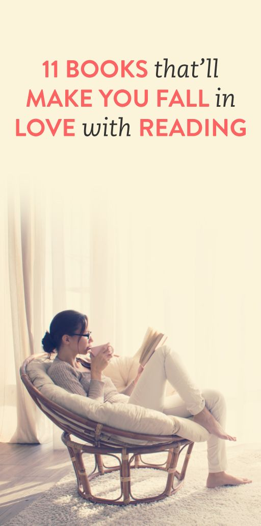 11 books to make you fall in love with reading.