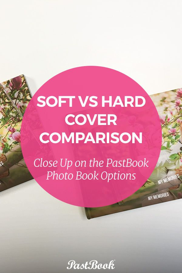 Soft VS Hard Cover Comparison: Close-up on the PastBook Options #PastBook #MyPastBook #photobook