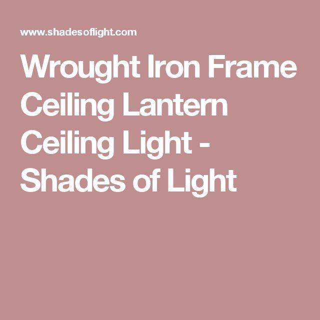 Wrought Iron Frame Ceiling Lantern Ceiling Light - Shades of Light