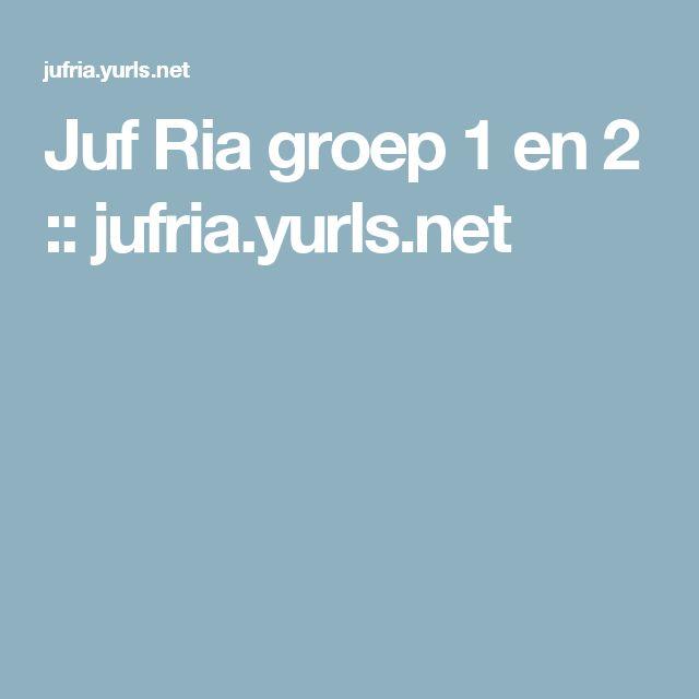 Juf Ria groep 1 en 2 :: jufria.yurls.net