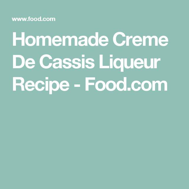 Homemade Creme De Cassis Liqueur Recipe - Food.com