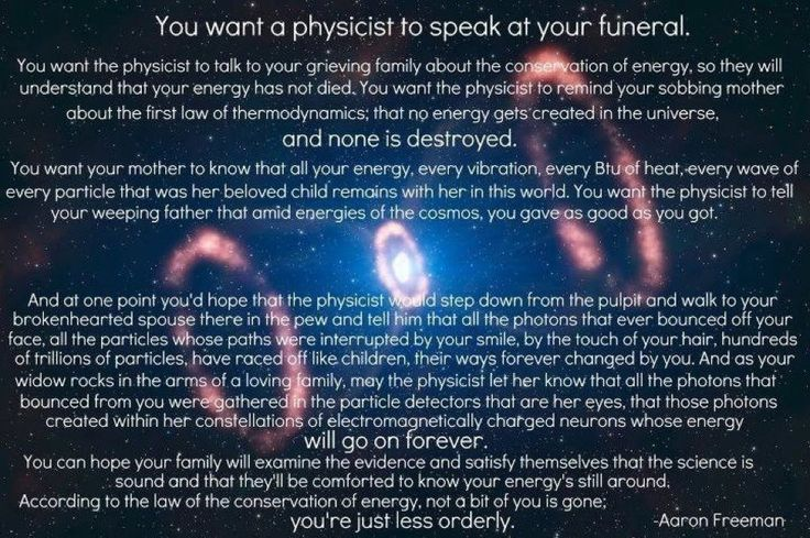You want a physicist to speak at your funeral.