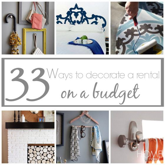 Decorating Ideas For Rentals: 33 Ways To Decorate A Rental — On A Budget!