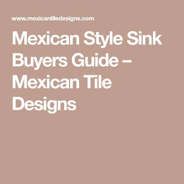 Mexican Style Sink Buyers Guide – Mexican Tile Designs