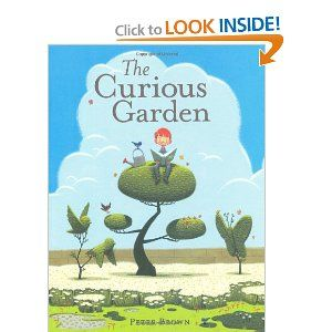 The Curious Garden by Peter Brown (inspired by the transformation of the Highline in Manhattan)