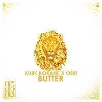 KURK KOKANE X OSKI - BUTTER  [CAPSLOCK CREW EXCLUSIVE] FREE DOWNLOAD by KURK KOKANE on SoundCloud