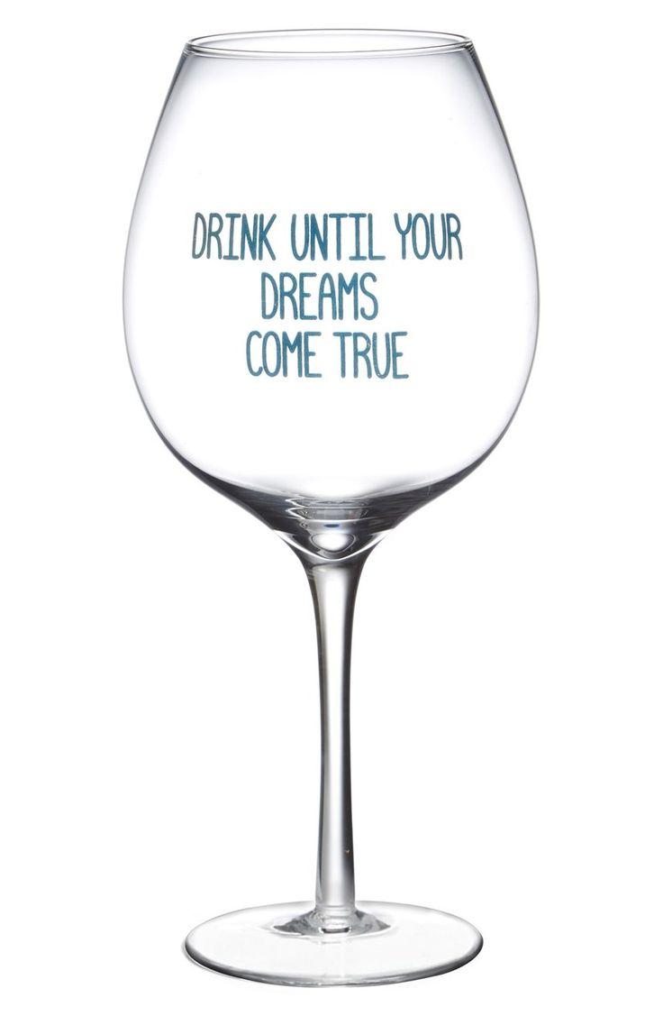 Drink until your dreams come true.