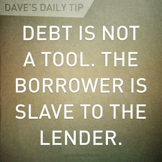 62 best financial peace other life lessons images on pinterest debt is not a tool the borrower is slave to the lender dave ramsey proverbs ford im a slave for u fandeluxe Images