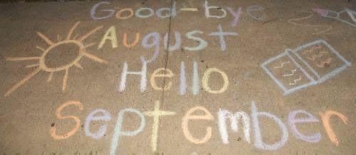 Good-bye August Hello September