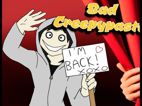 BAD CREEPYPASTA - Jeff is Back