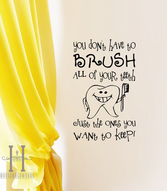 Dental Sign Wall Decal You Don't have to Brush by HouseHoldWords, $17.00