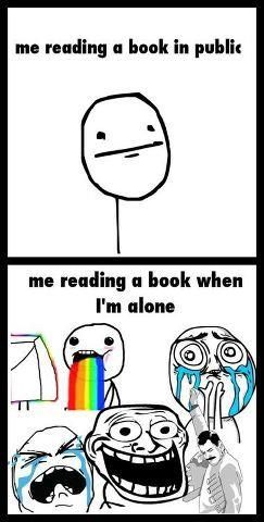 Omg yesss except for if I cant control myself in public.... I started fangirling and jumping around at the bookstore yesterday when I saw Mockingjay, Insurgent, & Clockwork Princess all next to each other on the shelf. And I think a girl saw me....I see you judging me....
