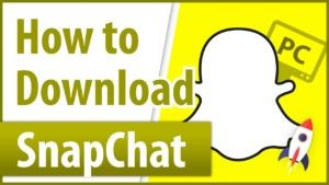 SNAPCHAT DOWNLOAD : SNAPCHAT FREE DOWNLOAD FOR ANDROID, IOS AND PCs