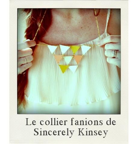 DIY : le collier fanions de Sincerely Kinsey  Quoi de plus adorable qu'un joli collier fanions ? Et si vous le faites vous-même c'est la consécration !  Vous êtes prêtes ? c'est parti !