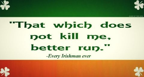 I must have some Irish blood because I've said this for years!