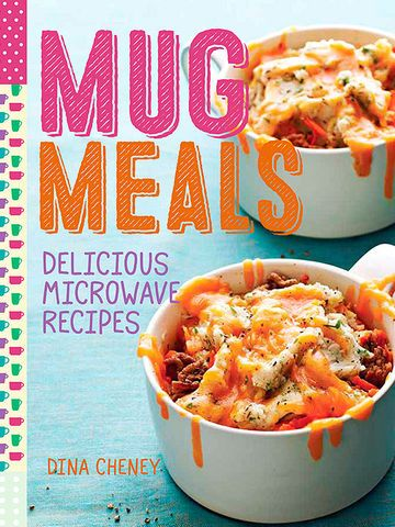 Get Mug Meals by Dina Cheney for more delicious microwave recipes.                 The first five recipes and photographs are from Mug Meals by Dina Cheney published by The Taunton Press. Copyright © 2015 by Dina Cheney. Photographs copyright © 2015 by Andrew Purcell. Reprinted by permission of The Taunton Press.                  Copyright © 2015 Meredith Corporation.