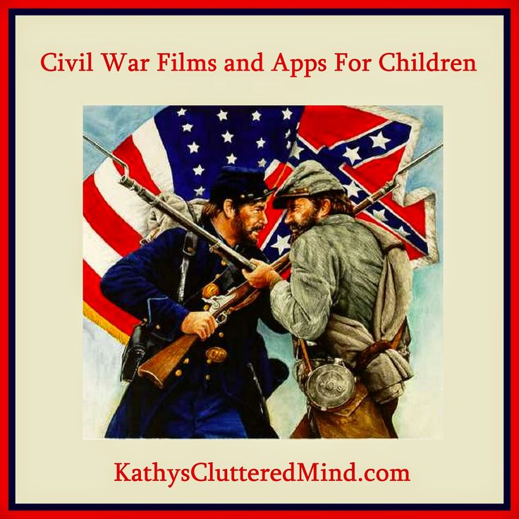 Kathys Cluttered Mind: Civil War Films and Apps For Children