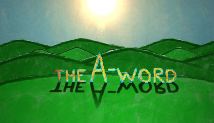 The A-Word!: Autism, Homes, A Word