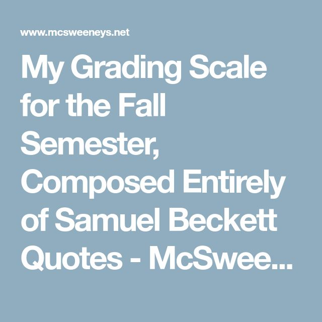 My Grading Scale for the Fall Semester, Composed Entirely of Samuel Beckett Quotes - McSweeney's Internet Tendency