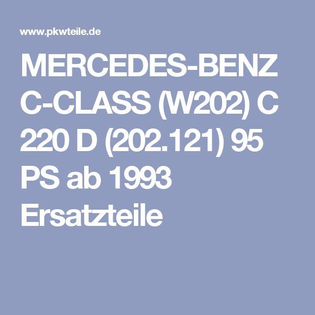 MERCEDES-BENZ C-CLASS (W202) C 220 D (202.121) 95 PS ab 1993 Ersatzteile