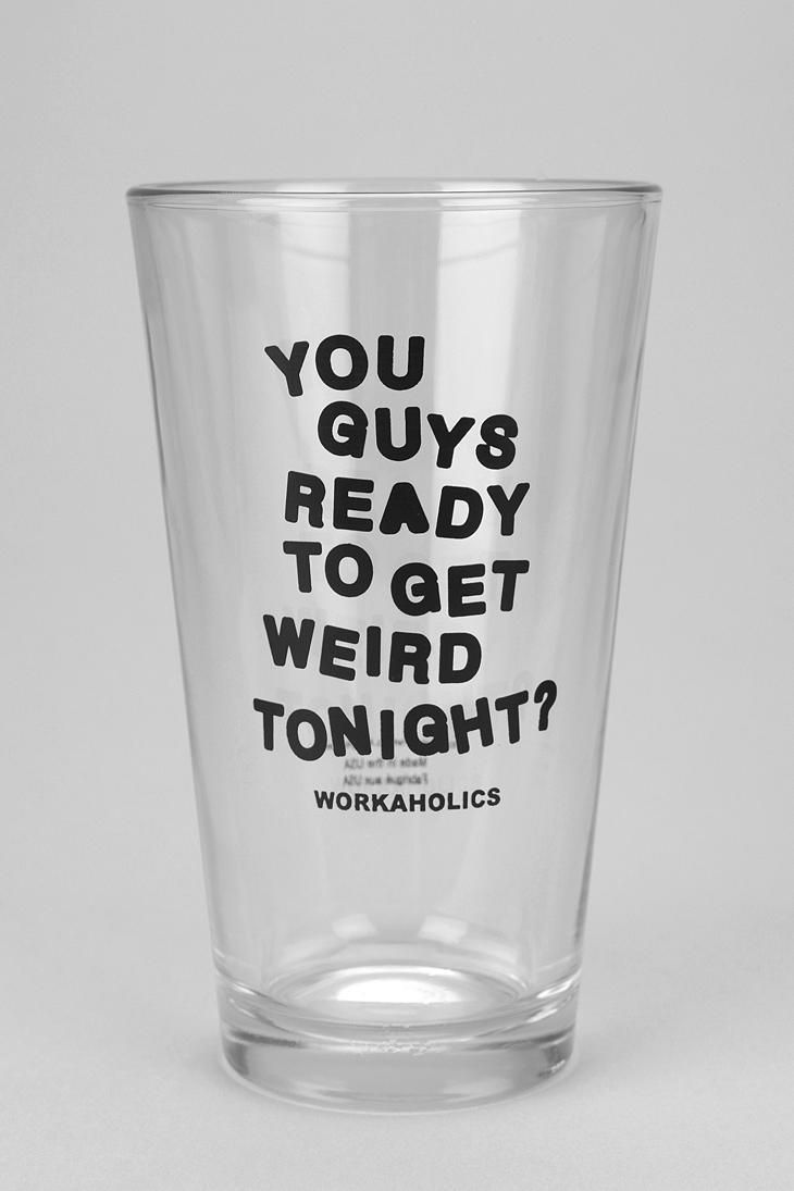 best images about workaholics my boys adam overview pint glass topped a text graphic inspired by comedy central s infamous trio a must have for any workaholics fan dishwasher safe uo