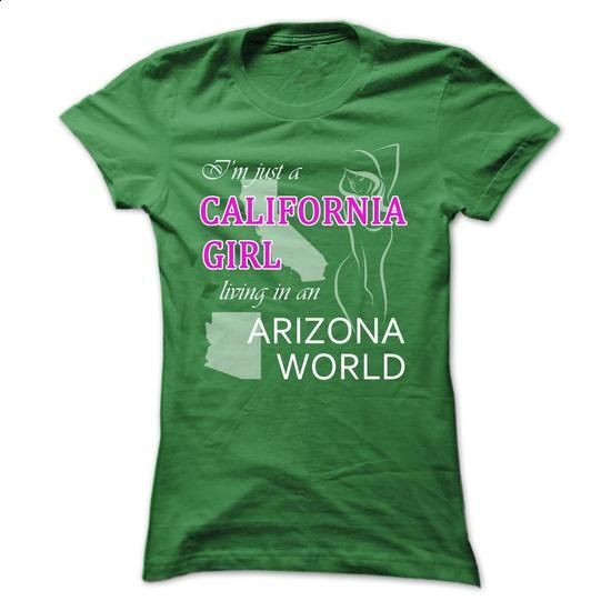I am just a CALIFORNIA Girl living in an ARIZONA World - #hoodies for men #men shirts. MORE INFO => https://www.sunfrog.com/States/I-am-just-a-CALIFORNIA-Girl-living-in-an-ARIZONA-World-mbebarurya-Ladies.html?60505