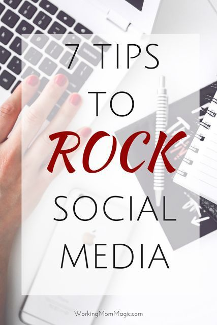 7 Tips to Rock Social Media