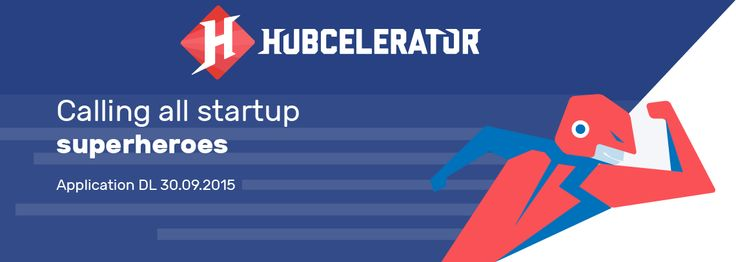 Become a Startup Superhero – apply for HUBCELERATOR