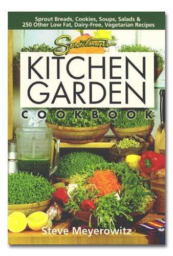 305 best books healthrawplant baseddvds images on pinterest sproutmans kitchen garden cookbook sproutman fandeluxe Images