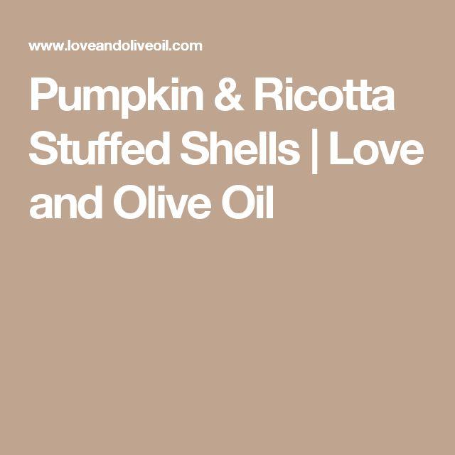 Pumpkin & Ricotta Stuffed Shells | Love and Olive Oil