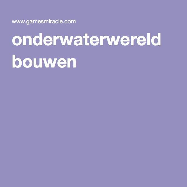 onderwaterwereld bouwen