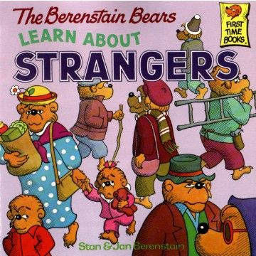 "excellent resource for teaching kids to be safe around strangers without instilling fear or paranoia: ""The Berenstain Bears Learn About Strangers"" by Stan and Jan Berenstain. takes a commonsense approach to teaching children about interacting with strangers."