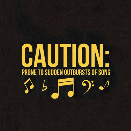 CAUTION: PRONE TO SUDDEN OUTBURSTS OF SONG