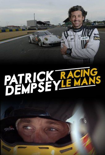 Patrick Dempsey: Racing Le Mans . This miniseries documentary came out ...