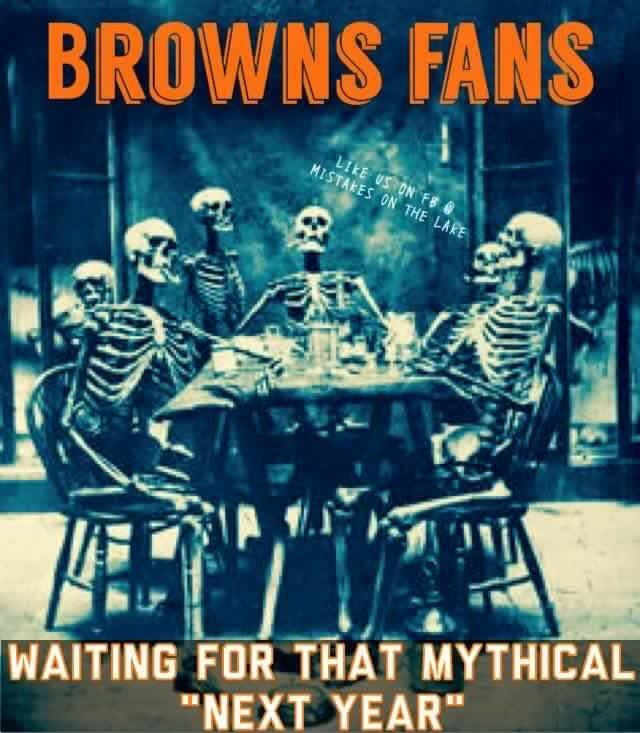 Browns fans waiting for next year.
