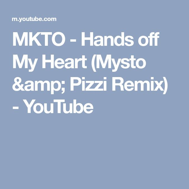 MKTO - Hands off My Heart (Mysto & Pizzi Remix) - YouTube