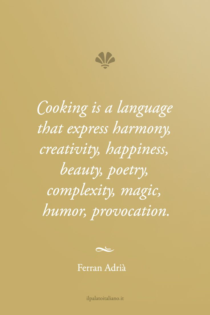 Cooking is a language that express harmony, creativity