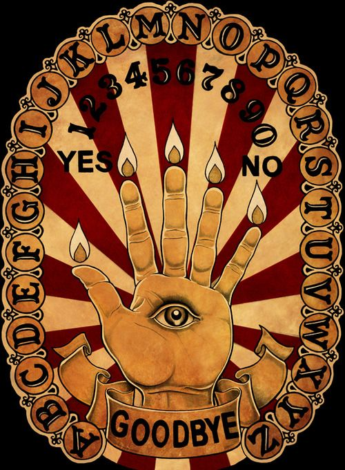 The Hand of Glory -- a candle made of the fat of one who died on the gallows would render motionless all persons to whom it was presented. It also could unlock doors. Ouija by Randy Cushman