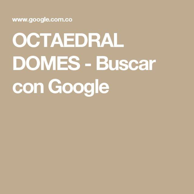 OCTAEDRAL DOMES - Buscar con Google