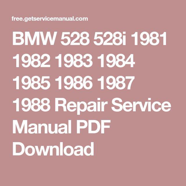 BMW 528 528i 1981 1982 1983 1984 1985 1986 1987 1988 Repair Service Manual PDF Download