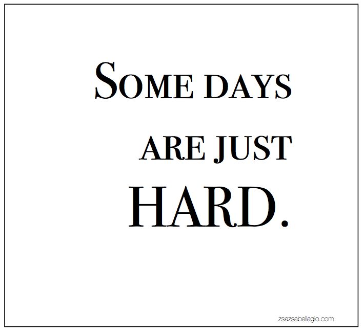 This is true for all of us and the hard days will pass. Move gently through the difficult days and nurture yourself to regain your strength.